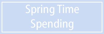 Spring Time Spending